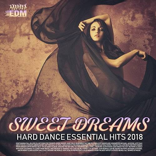 Sweet Dreams: Hard Dance Essentials Hits (2018)