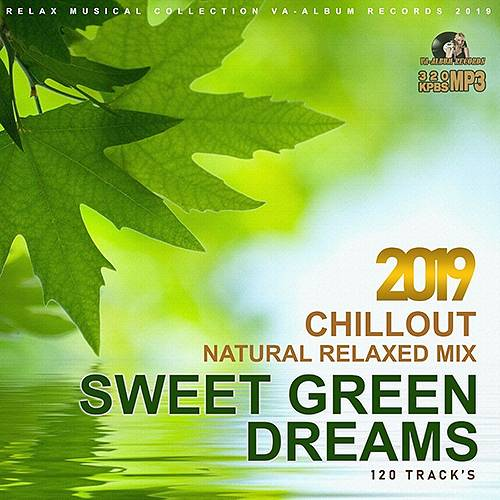 Sweet Green Dreams: Natural Relaxed Mix (2019)