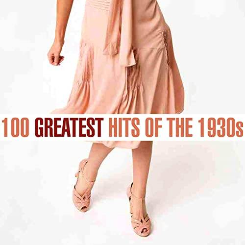 100 Greatest Songs of the 1930s (2020)