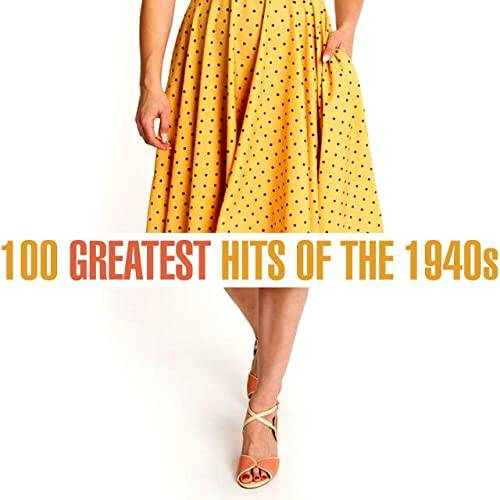 100 Greatest Songs of the 1940s (2020)