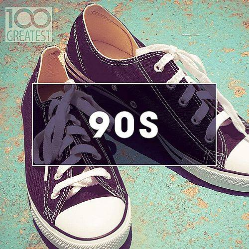 100 Greatest 90s: Ultimate Nineties Throwback Anthems (2020)