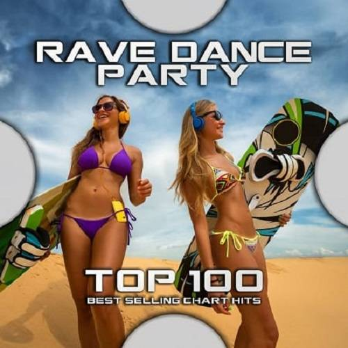 Rave Dance Party Top 100 Best Selling Chart Hits (2020)