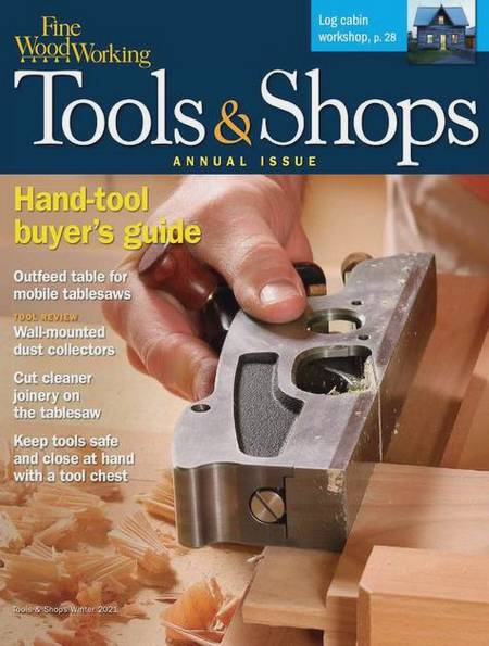 Fine Woodworking №286 (Winter 2021) Tools & Shops
