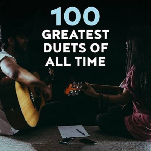 100 Greatest Duets Of All Time (2021)